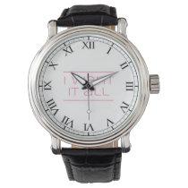 I WANT IT ALL!  Greedy Goodness Funny Wrist Watch