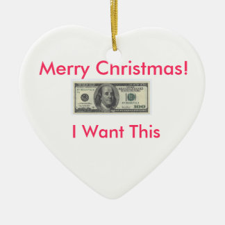 I Want Money Ornemeant Double-Sided Heart Ceramic Christmas Ornament