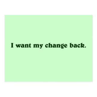I want my change back postcard