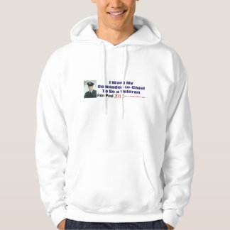 I Want My Commander In Chief To Be A Veteran Hoodie