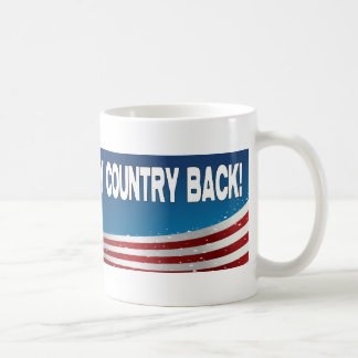 I Want My Country Back Coffee Mug