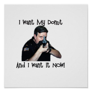 I Want My Donut Poster