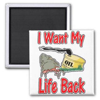 I Want MY LIFE BACK! Magnet