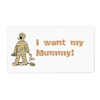 I Want My Mummy Funny Mummy Halloween Label