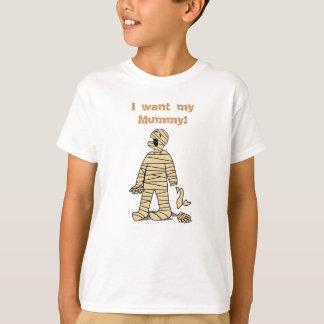 I Want My Mummy Funny Mummy Halloween T-Shirt