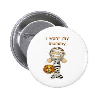 I want my mummy pins