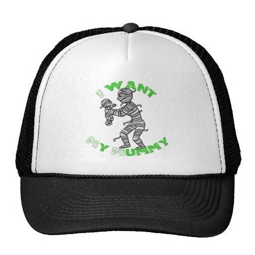 I Want My Mummy Trucker Hat