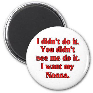 I want my nonna (Italian Grandmother) Magnet