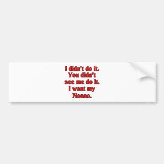 I want my nonno (Italian Grandfather). Bumper Sticker