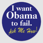 I want Obama to fail Round Stickers