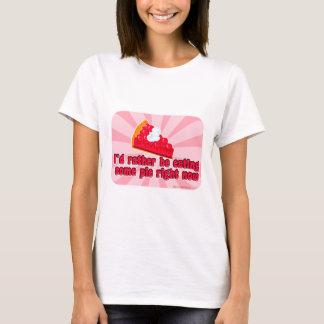 I want pie! T-Shirt