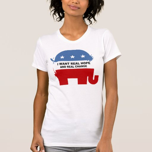 I want real hope and real change t-shirt