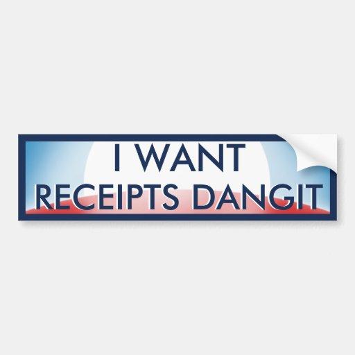 I Want Receipts Car Bumper Sticker