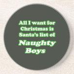 I WANT SANTA'S LIST OF NAUGHTY BOYS BEVERAGE COASTER