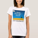 I WANT THIS SKY AGAIN - STOP CHEMTRAILS!! T-Shirt