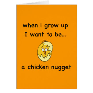 I want to be...a Chicken Nugget! Greeting Card