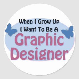I want to be a Graphic Designer Round Stickers