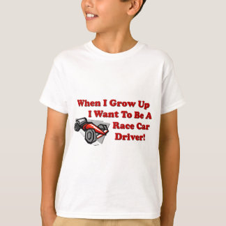 I Want to be A Race Car Driver T-Shirt