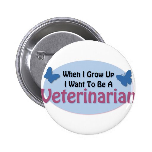 I want to be a Veterinarian Pinback Button