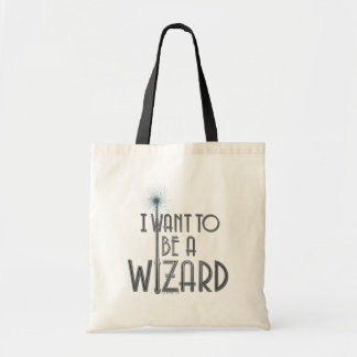 I Want To Be A Wizard Tote Bag