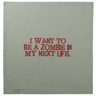 I Want to Be A Zombie in My Next Life Napkin