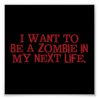 I Want to Be A Zombie in My Next Life Poster