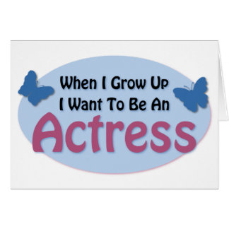 I Want to be an Actress Card