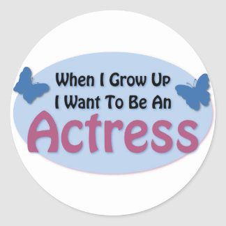 I Want to be an Actress Classic Round Sticker