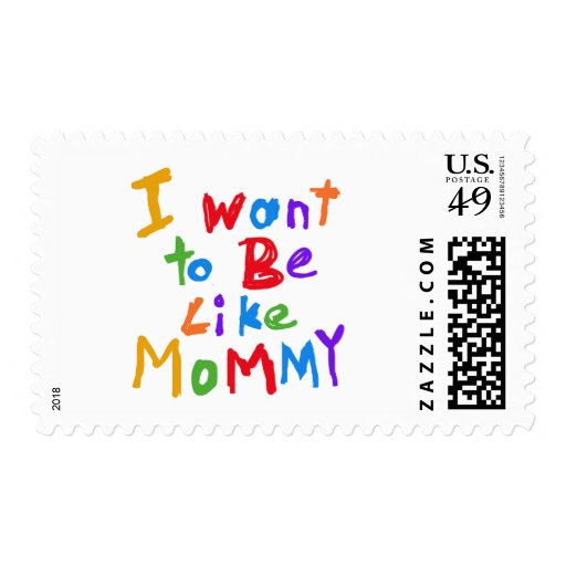 I Want to be Like Mommy Postage Stamp
