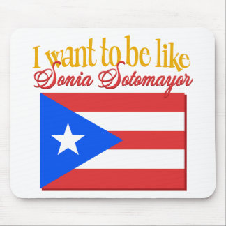 I want to Be Like Sonia Sotomayor Tees & Gifts Mouse Pad