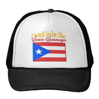 I want to Be Like Sonia Sotomayor Tees & Gifts Trucker Hat