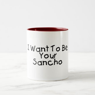 I Want To Be Your Sancho Two-Tone Coffee Mug