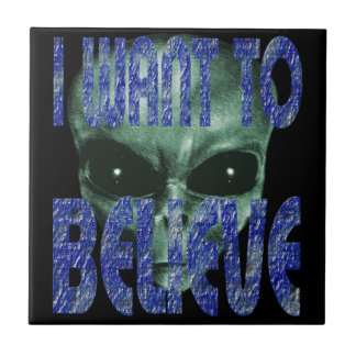I Want To Believe 2 Ceramic Tile