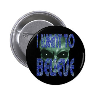 I Want To Believe 2 Pinback Button