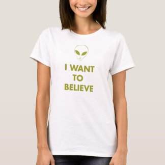 I Want To Believe (alien green) T-Shirt