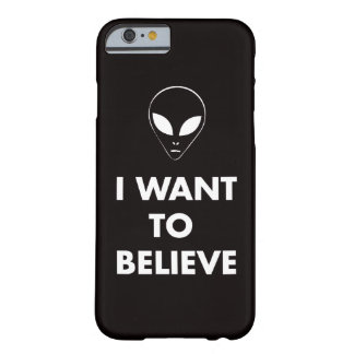 I Want To Believe (black) Barely There iPhone 6 Case