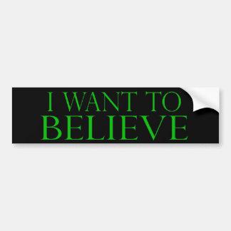 I Want to Believe Bumper Sticker
