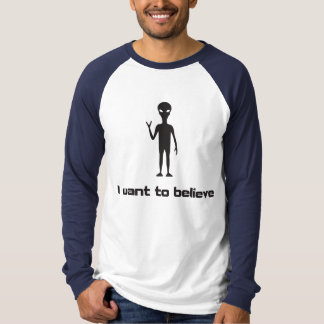 I Want To Believe in Aliens and UFOs Tshirts