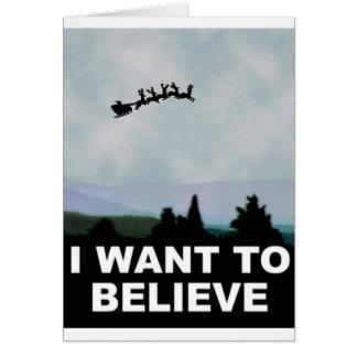 I Want To Believe Santa Greeting Card