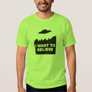 I Want to Believe Tee Shirt