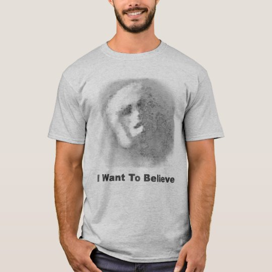 I WANT TO BELIVE T-Shirt