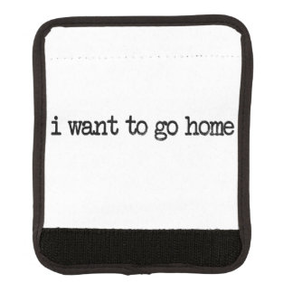 i want to go home luggage handle wrap