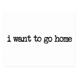 i want to go home postcard