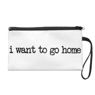 i want to go home wristlet purse