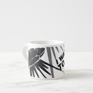 I Want to Go Large Espresso Mug