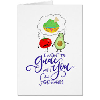 I want to Guac with You forever, hand lettered Card
