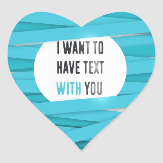 I want to have text with you laced background heart sticker