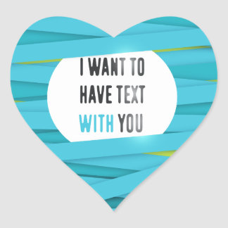I want to have text with you laced background. heart sticker