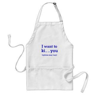 I want to ki_ _ you (options may vary) adult apron