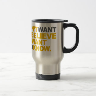 I Want To Know Travel Mug
